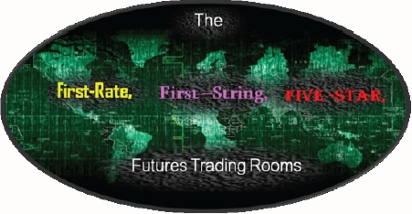 The First-Rate, First-String, Five-Star Futures Trading Rooms